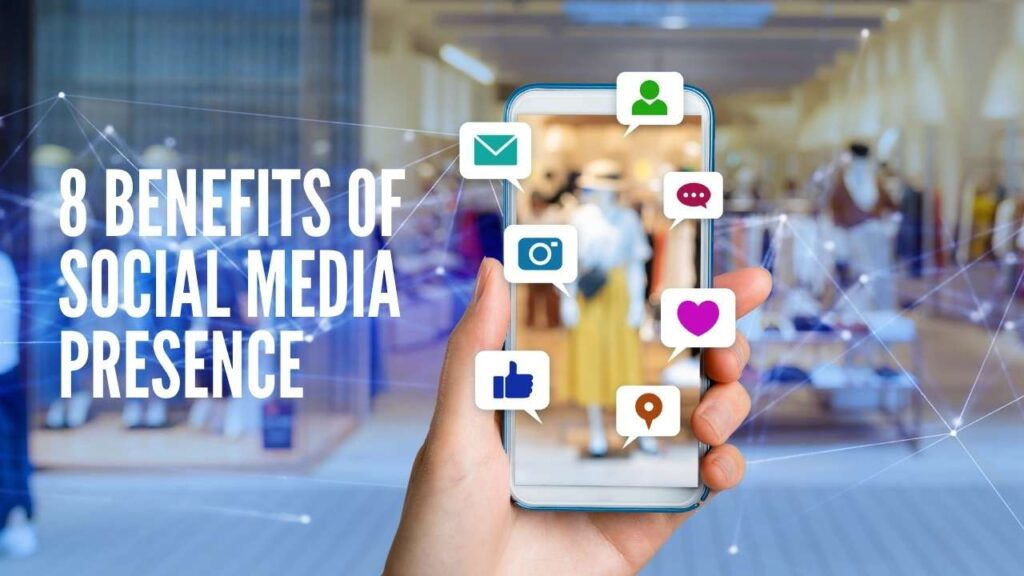 8 Benefits of Social Media Presence And Tips For 2021