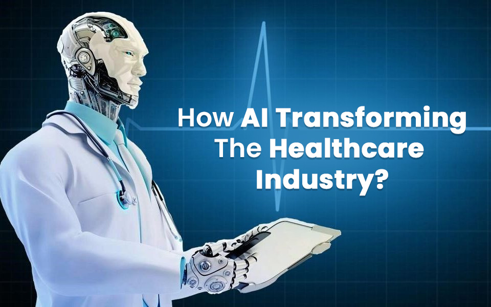 How is AI changing the healthcare industry?