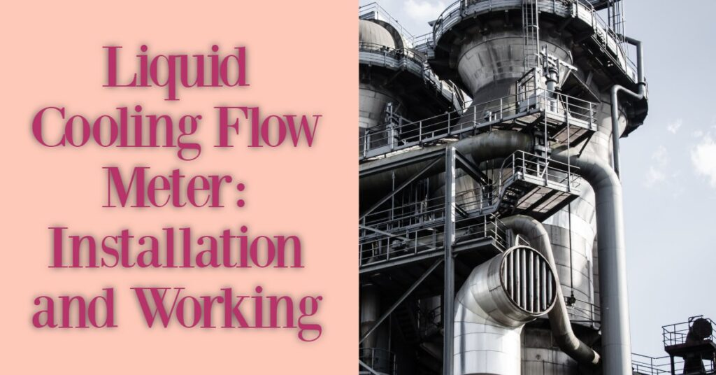 Liquid Cooling Flow Meter: Installation and Working