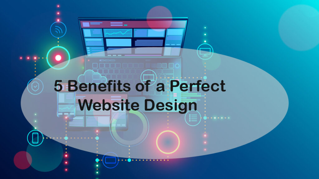 5 Benefits of a Perfect Website Design for a Small Retail Business
