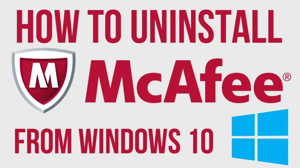 How to Uninstall McAfee in Windows 10 step by step Guide?