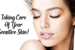 Care for Your Sensitive Skin